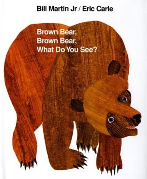 Brown Bear, Brown Bear, What Do You See? [ Bill Martin ]